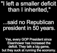 Absolutely true! It's a known fact that when we let democrats for the president and in Congress that the economy does much better. Look it up!