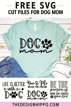 Free dog mom SVG & DXF files for Cricut, Silhouette. Quotes include you & me and the dogs, life is better with a dog and more to make cute t-shirts, mugs, signs Cricut Svg Files Free, Free Svg Cut Files, Dog Mom Shirt, Mom Shirts, Animated Gifs, Dr. Seuss, Cricut Tutorials, Cricut Ideas, Dog Mom Gifts