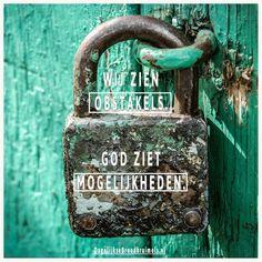 Wij zien obstakels. God ziet mogelijkheden. #God http://www.dagelijksebroodkruimels.nl/god-ziet-mogelijkheden/