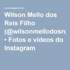 Wilson Mello dos Reis Filho (@wilsonmellodosreisfilho9916) • Fotos e vídeos do Instagram