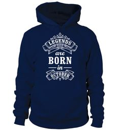 "# Legends Are Born In October Hoodie .  Special Offer, not available anywhere else!Available in a variety of styles and colorsNeed a t-Shirt, v-neck, long sleeve >> CLICK HERESee another design click >> OUR STORE      Buy yours now before it is too late!Secured payment via Visa / Mastercard / Amex / PayPal / iDeal      How to place an order            Choose the model from the drop-down menu      Click on ""Buy it now""      Choose the size and the quantity      Add your delivery address and…"