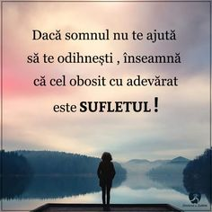 Sa te ferească Dumnezeu de somnul care îl am eu... (Mrs  Jones) I Hate My Life, Life Is Good, Love Me Quotes, Life Quotes, Motivational Words, Inspirational Quotes, Gods Grace, True Words, Travel Quotes