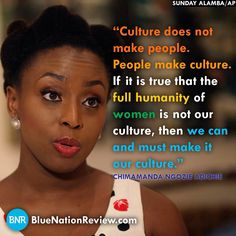 "Chimamanda Ngozie Adichi ""culture does not make people. People make culture.If it is true that the full humanity of women is not our culture, then we can and must make it our culture"" Human Rights Quotes, African American Quotes, Humanity Quotes, Trendy Mens Haircuts, Chimamanda Ngozi Adichie, Favorite Book Quotes, Slogan Tshirt, Diy For Men, Intersectional Feminism"