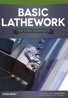 Perfect for any home machinist with a new lathe, this comprehensive guide is designed to expand your enjoyment of this versatile machine and take full advantage of its extensive capabilities. Profusel