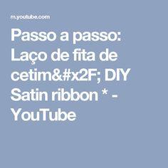 Passo a passo: Laço de fita de cetim/ DIY Satin ribbon * - YouTube