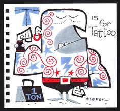 """""""T is for Tattoo"""" (artwork by Derek Yaniger)"""