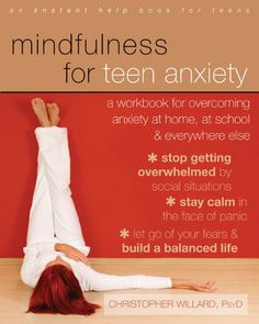 Mindfulness for Teen Anxiety: A Workbook for Overcoming Anxiety at Home, at School, and Everywhere Else by Christopher Willard PsyD http://www.amazon.com/dp/1608829103/ref=cm_sw_r_pi_dp_a6EOtb1D08HKPB7B
