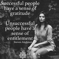 Successful people have a sense of gratitude. Unsuccessful people have a sense of entitlement. Positive Quotes, Motivational Quotes, Inspirational Quotes, Quotable Quotes, Positive Motivation, Motivational Thoughts, Morning Motivation, Meaningful Quotes, True Quotes