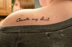 """'#Awake my #soul"""" #Song #Lyric #Tattoos #back #music #inked"""