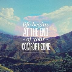 You are now leaving your comfort zone.