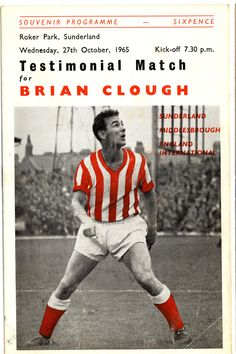 """""""I would have crawled up the on my hands and knees over broken glass to be manager of Sunderland. Middlesbrough England, Brian Clough, Sunderland Afc, Sir Alex Ferguson, Association Football, Most Popular Sports, Local History, Kicks, Hands"""