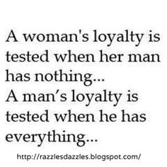 loyalty. I was born with it, and I will die with it.