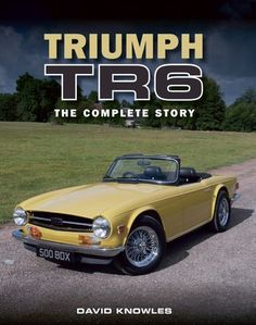 """Read """"Triumph The Complete Story"""" by David Knowles available from Rakuten Kobo. This book tells the life story of the much-loved Triumph in unprecedented detail, bringing to life the genesis and m. British Sports Cars, American Sports, British Car, Bmw 6 Series, Classic Car Insurance, Aston Martin Vanquish, Acura Nsx, Best Muscle Cars, Performance Cars"""
