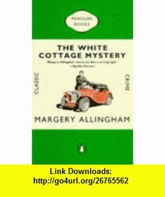THE WHITE COTTAGE MYSTERY (CLASSIC CRIME) (9780140087857) MARGERY ALLINGHAM , ISBN-10: 0140087850  , ISBN-13: 978-0140087857 ,  , tutorials , pdf , ebook , torrent , downloads , rapidshare , filesonic , hotfile , megaupload , fileserve