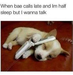 When bae calls and I'm half asleep meme