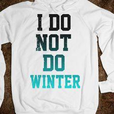 I Do Not Do Winter - Text Tees With Attitude