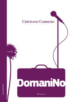 """Libri da leggere 2013, la recensione di """"Domani No"""" di Cristiano Carriero"""
