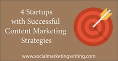 4 Startups with Successful Content Marketing Strategies
