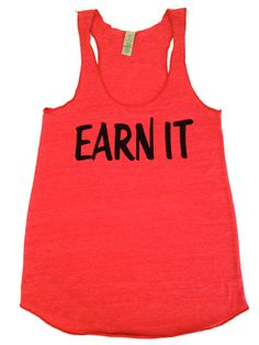 Workout Clothes- EARN IT. Women's Workout Tank. $26.00, via Etsy.