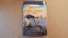 Boys of Wartime: Daniel at the Siege of Boston 1776 by Laurie Calkhoven ~ HC/DJ ~ Free shipping