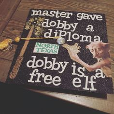 Harry Potter inspired UNT grad cap with Dobby Graduation 2016, High School Graduation, Coaching, Free Dobby, Software, Graduation Cap Decoration, Cap Decorations, Grad Cap, Practical Gifts