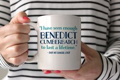 I have seen enough Benedict Cumberbatch to last a lifetime - said no fangirl ever clever coffee mug from Swanky Press. They will put in any name you want instead of Benedict Cumberbatch. :)<<<I NEED THAT CUP! Unique Coffee Mugs, My Coffee, Coffee Shop, Coffee Cups, Tea Cups, Boss Coffee, Coffee Lovers, Morning Coffee, White Coffee