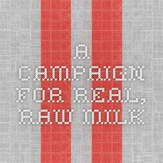 A Campaign for Real, Raw Milk