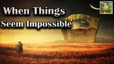 Abraham Hicks~Even when things seem impossible they work out perfectly~N...