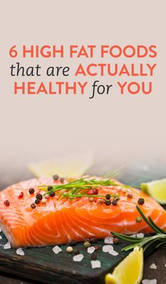 6 high fat foods that are actually healthy for you