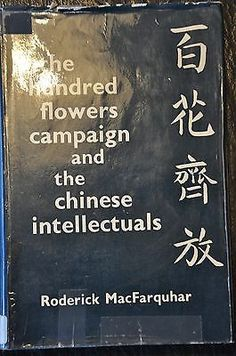 The Hundred Flowers Campaign and the Chinese Intellectuals (1960, Hardback)