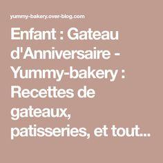Enfant : Gateau d'Anniversaire - Yummy-bakery : Recettes de gateaux, patisseries, et toutes autres gourmandises !