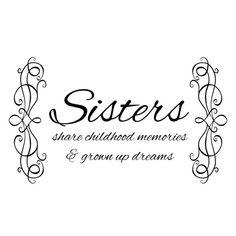 Sisters Childhood Memories Quote - Wall Decal Custom Vinyl Art Stickers
