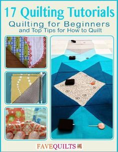 """17 Quilting Tutorials: Quilting for Beginners and Top Tips for How to Quilt"" eBook 