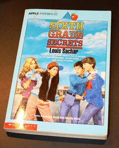 Sixth Grade Secrets by Louis Sachar was DEFINITELY one of my favorite books!