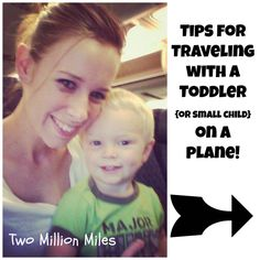 Tips for Traveling with A Toddler or a Small Child on a Plane. Credits: twomillionmiles.com
