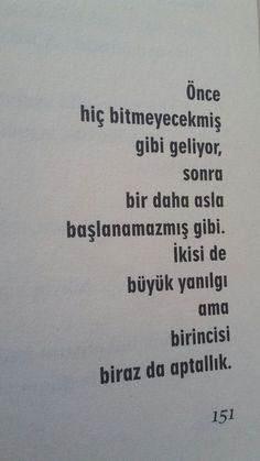 ben o aptallığa Learn Turkish, Sad Stories, Some Words, Make Me Happy, Book Quotes, Sentences, Quotations, Texts, Literature