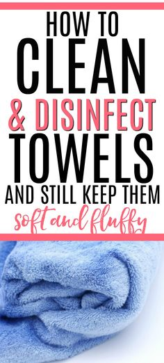 Don't spread germs with those dirty towels. Learn how to wash them so they are clean and disinfected. Plus they will still stay soft and fluffy!