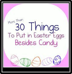 some cute ideas.    If you want bigger items in the eggs, that don't fit, Put a picture of the item, or the name of the item on a piece of paper in the egg. (For example, our kids love new pencils). Put a picture of a pencil in the egg and then when the hunt is over, your kids get to redeem their picture for the real thing.