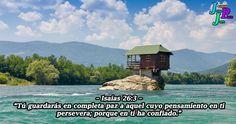 """– Isaías 26:3 – """"Tú guardarás en completa paz a aquel cuyo pensamiento en ti persevera; porque en ti ha confiado."""""""