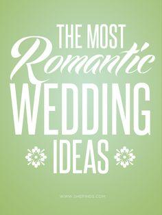 The Most Romantic Wedding Ideas