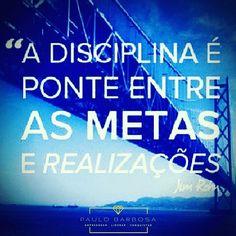 """""""A disciplina é a ponte entre as metas e realizações."""" Jim Rohn  #foco  #motivacao  #metas  #sucesso  #vivadiasdealegria  #vemcomigo  #rumoaotopo"""