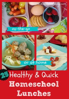 25 options for healthy and easy homeschool lunch ideas, whether you eat at home or on the go...soups, roll-ups, freezer lunches, make-ahead lunches, crock pot