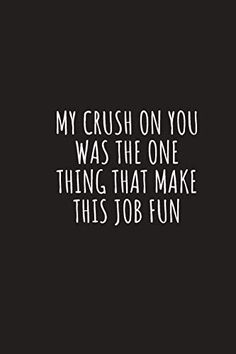 My Crush On You Was The One Thing That Make This Job Fun: Farewell Gift for Colleague Gag Blank Lined Paperback Coworker Congratulations Good Luck New Journey Endeavor Adventure Job Funny Farewell Gift For Colleague, Farewell Gifts, Farewell Card, Crush On Coworker, Adventure Jobs, Your Crush, Crush On You, Gifts For Colleagues, Job Humor