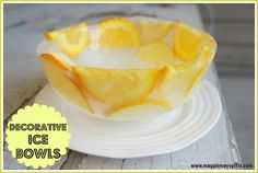Make fun decorative ice bowls using all kinds of items...fruit, flowers, candies, etc.
