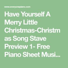 Have Yourself A Merry Little Christmas-Christmas Song Stave Preview 1- Free Piano Sheet Music & Piano Chords