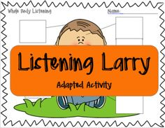 "Here is an adapted activity for students to review the seven components of ""Whole Body Listening"". This quick-prep activity integrates smarty symbols visual icons and relates them to the popular children's story ""Whole Body Listening Larry at School!"" by Elizabeth Sautter"