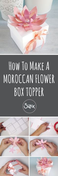 Create a beautiful DIY papercraft Moroccan flower to complete a gift box for your loved one- sizzix craft ideas - sizzix big shot ideas - handmade flowers - handmade gift ideas