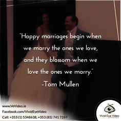 """Happy marriages begin when we marry the ones we love, and they blossom when we love the ones we marry."" Tom Mullen #vivideyevideo #wedding #videography #weddingvideographer"