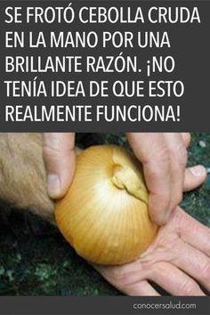 Se frotó cebolla cruda en la mano por una brillante razón. ¡No tenía idea de que esto realmente funciona! - #salud #saludable #bienestar #vidasana #conocersalud