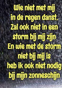 Als je om iemand geeft of van houdt dan blijf je haar of hem steunen .. bij regen en storm en niet alleen bij zonneschijn...❤...L.Loe